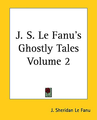 J. S. Le Fanus Ghostly Tales, Volume 2