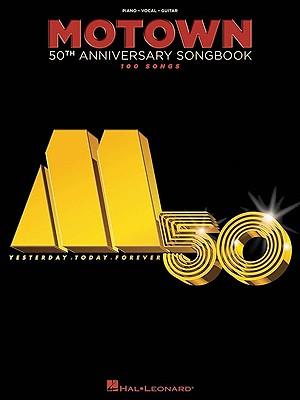 Motown 50th Anniversary Songbook By Hal Leonard Publishing Corporation (COR)